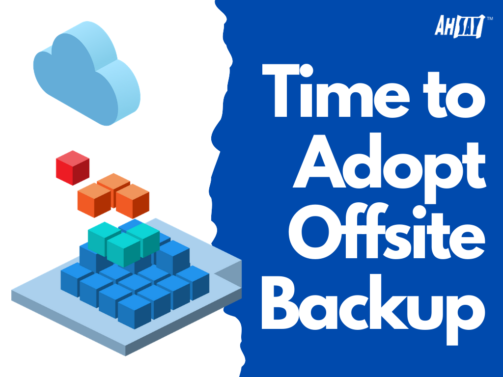 Time to adopt offsite backup
